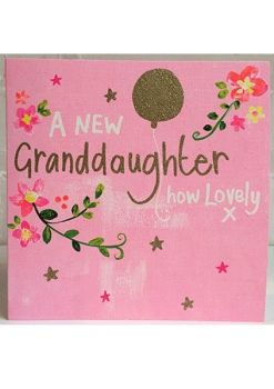 New Granddaughter Cards - A NEW Granddaughter HOW Lovely - PRETTY Sparkly NEW GRANDDAUGHTER Card - New GRANDDAUGHTER CONGRATULATIONS - New BABY