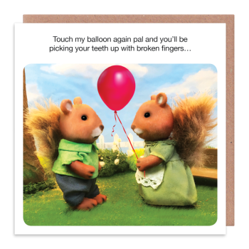 Funny Birthday Cards - TOUCH My BALLOON Again PAL - Funny BALLOON Birthday CARDS - Banter CARDS - Birthday CARDS For HIM - HER