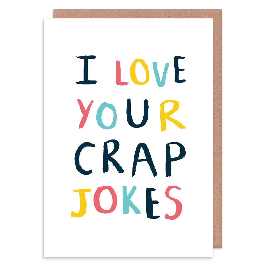 Joke Birthday Cards - I LOVE Your CRAP JOKES - BAD Jokes Greeting CARD - BL
