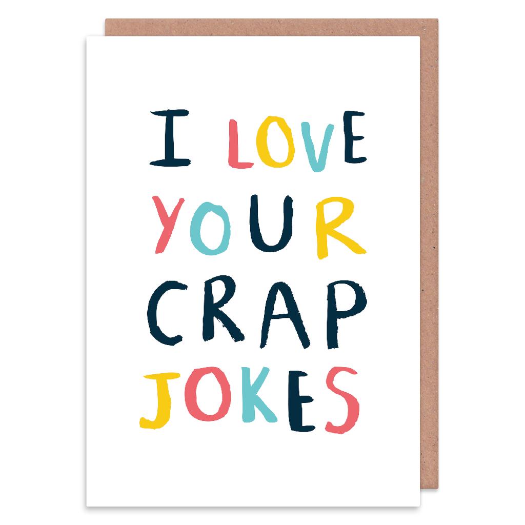 Joke Birthday Cards - I LOVE Your CRAP JOKES - BAD Jokes Greeting CARD - BL