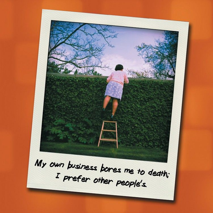 Funny Neighbour Cards - MY Own BUSINESS Bores Me TO DEATH - Nosey NEIGHBOUR
