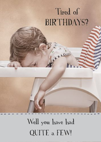 Too Many Birthdays Birthday Card - WELL You HAVE Had QUITE A Few - FUNNY Ge