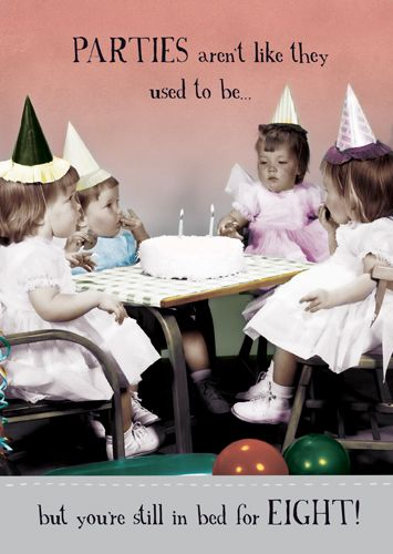 In Bed For Eight Birthday Card - FUNNY Getting OLDER Birthday CARDS - Parti