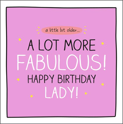 Happy Birthday Lady Card For Her - A LITTLE Bit OLDER A Lot MORE Fabulous -