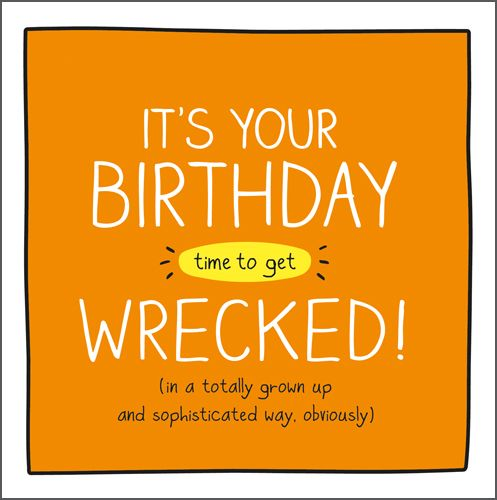 Funny Birthday Card - TIME To Get WRECKED - Drinking BIRTHDAY Cards - FUNNY