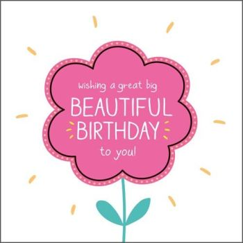Birthday Cards For Her - WISHING A Great Big BEAUTIFUL Birthday TO You - CUTE Flower BIRTHDAY Card - Fun BIRTHDAY Card FOR Friend - MUM - Daughter