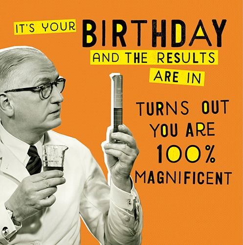 Funny Science Birthday Cards - TURNS Out YOU'RE 100% Magnificent - FUNNY Bi