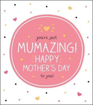 Amazing Mum Mother's Day Card - YOU'RE Just MUMAZING - FUN & COLOURFUL Mother's Day CARD - MOTHER'S Day CARDS - HAPPY Mother's DAY Card