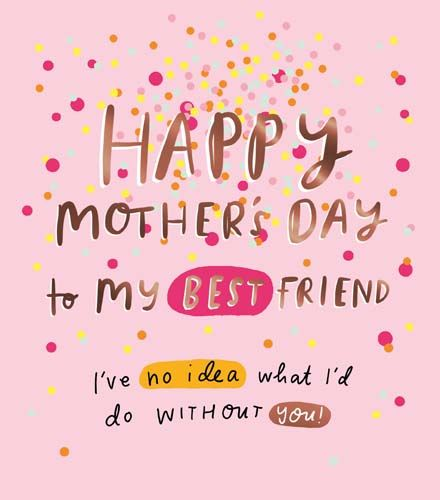 Beautiful Best Friend Mothers Day Card - TO My BEST Friend - MOTHER'S Day C