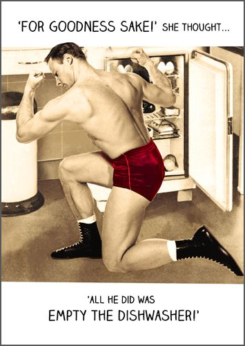 Funny Dishwasher Cards - FOR Goodness SAKE SHE THOUGHT - Birthday CARDS For