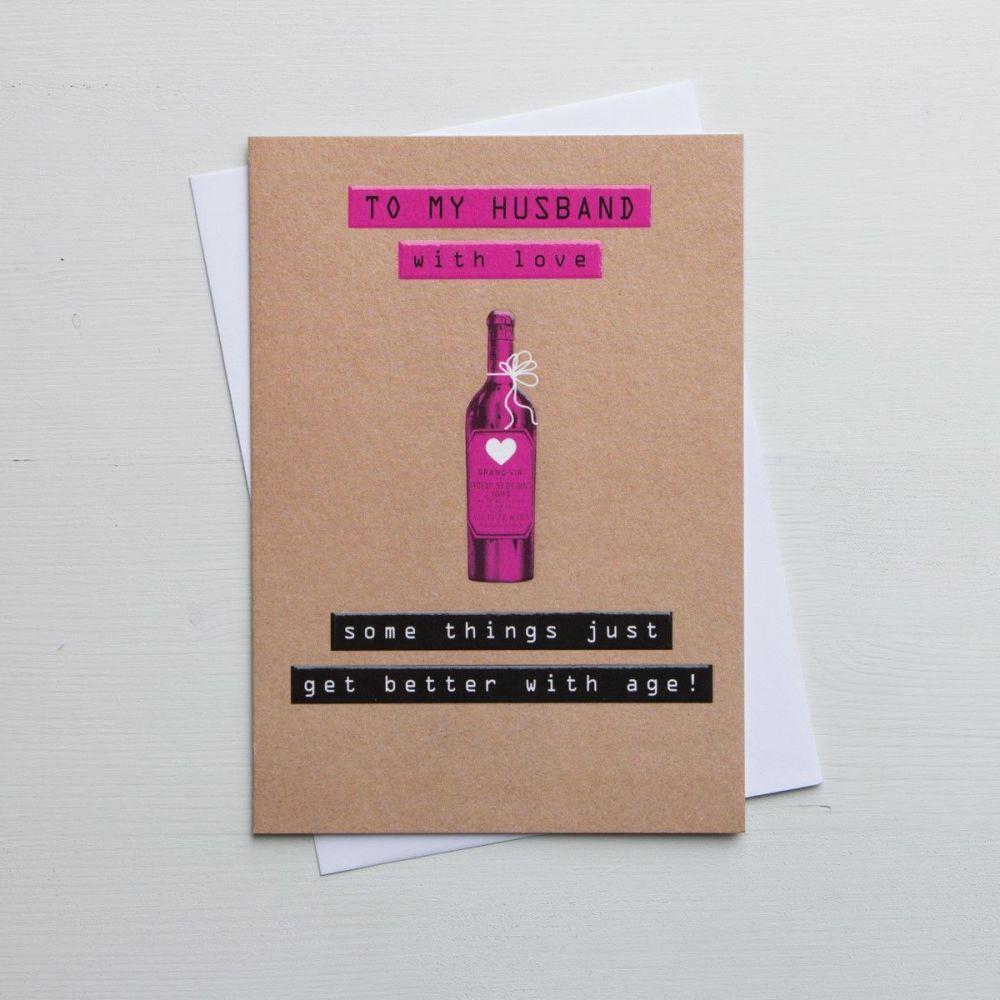 Funny Husband Birthday Card - SOME Things JUST Get BETTER With AGE - Wine B