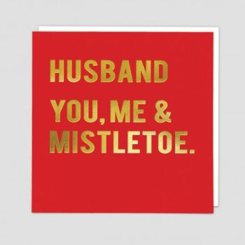 Funny Husband Christmas Cards - YOU Me & MISTLETOE - Husband CHRISTMAS Cards - GOLD Foil XMAS Card - HUSBAND & Mistletoe CARDS - Christmas CARDS