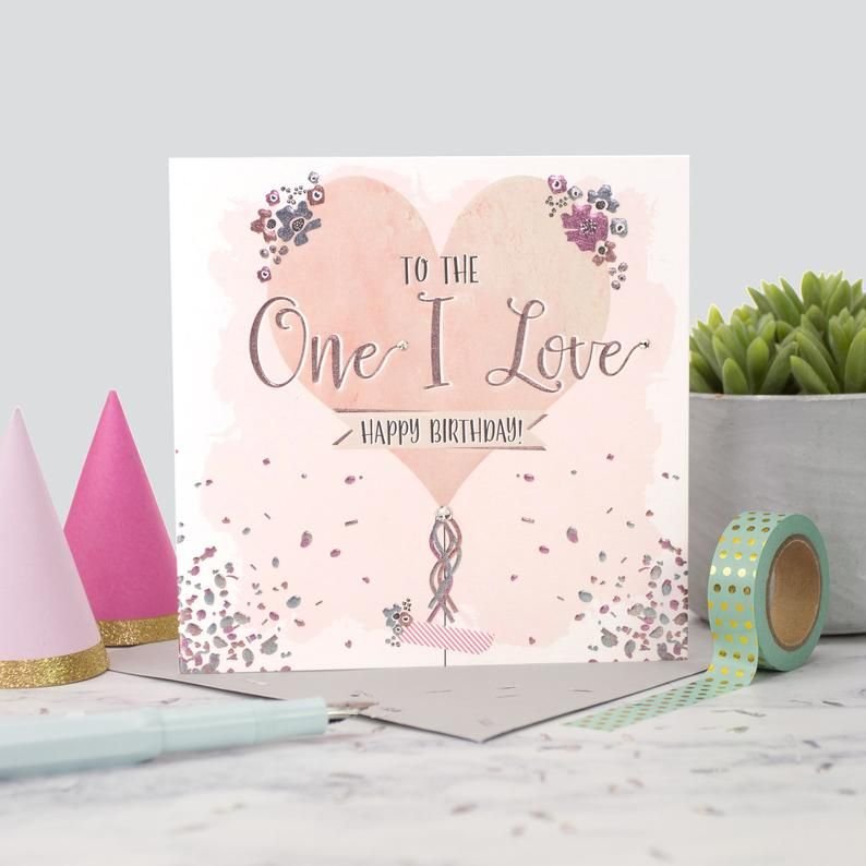 Romantic Birthday Card - TO The ONE I LOVE - Happy BIRTHDAY Greeting CARD -