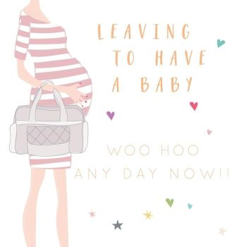 Leaving To Have A Baby Greeting Card - WOO HOO Any Day NOW - Pregnancy - MATERNITY Leave Cards -  PRETTY Foil Leaving CARD - Leaving WORK Card