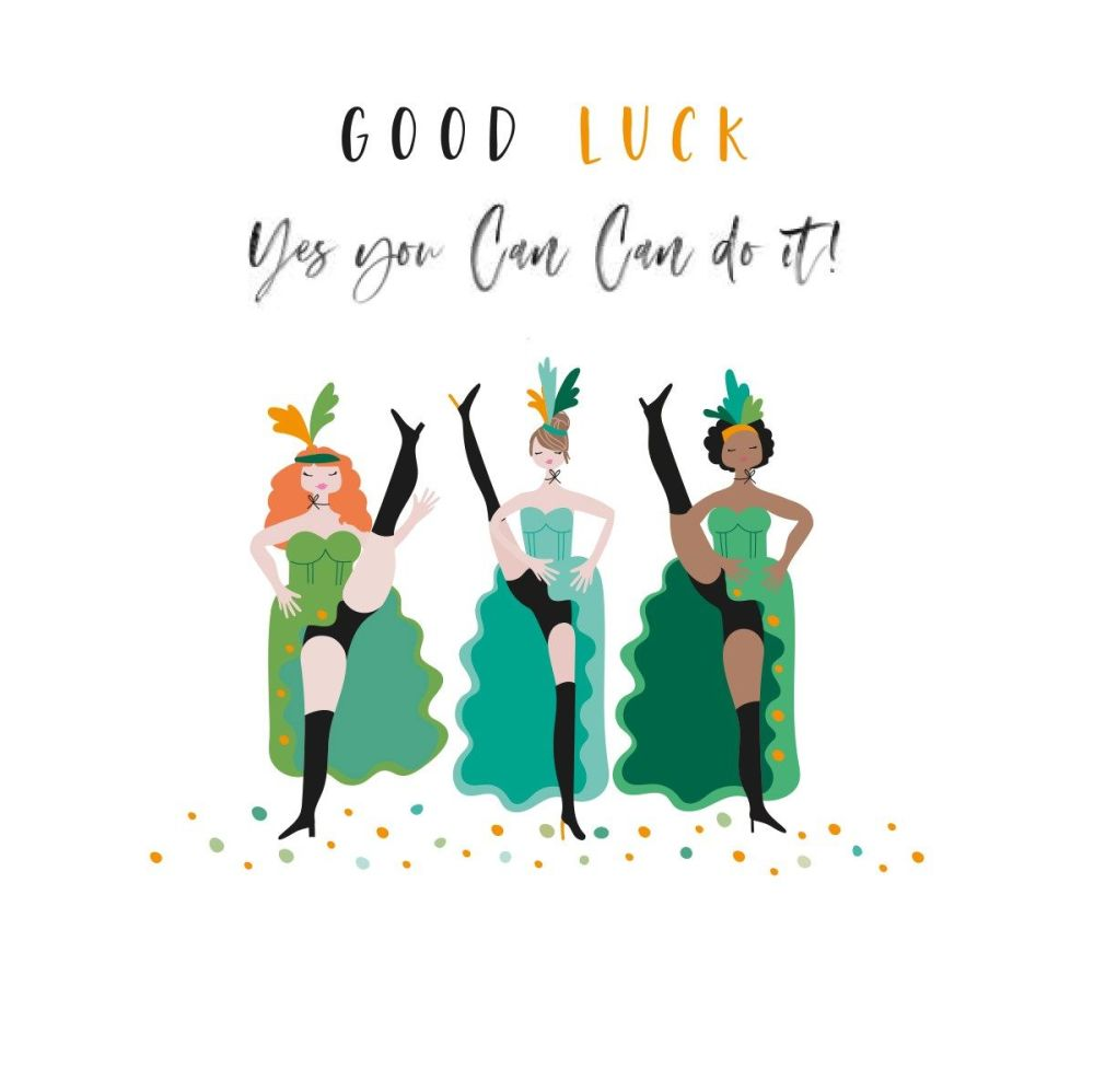 Funny Good Luck Greeting Card - YES You CAN CAN Do IT - Can Can DANCERS Gre