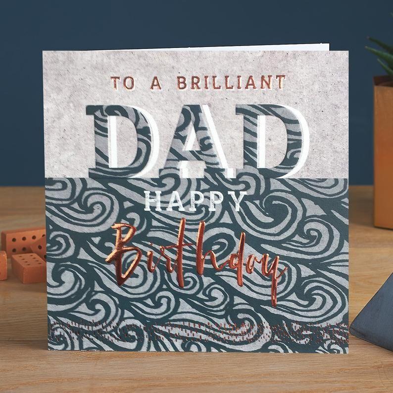 Birthday Cards For Dad - To A BRILLIANT Dad - HAPPY Birthday DAD Card - DAD