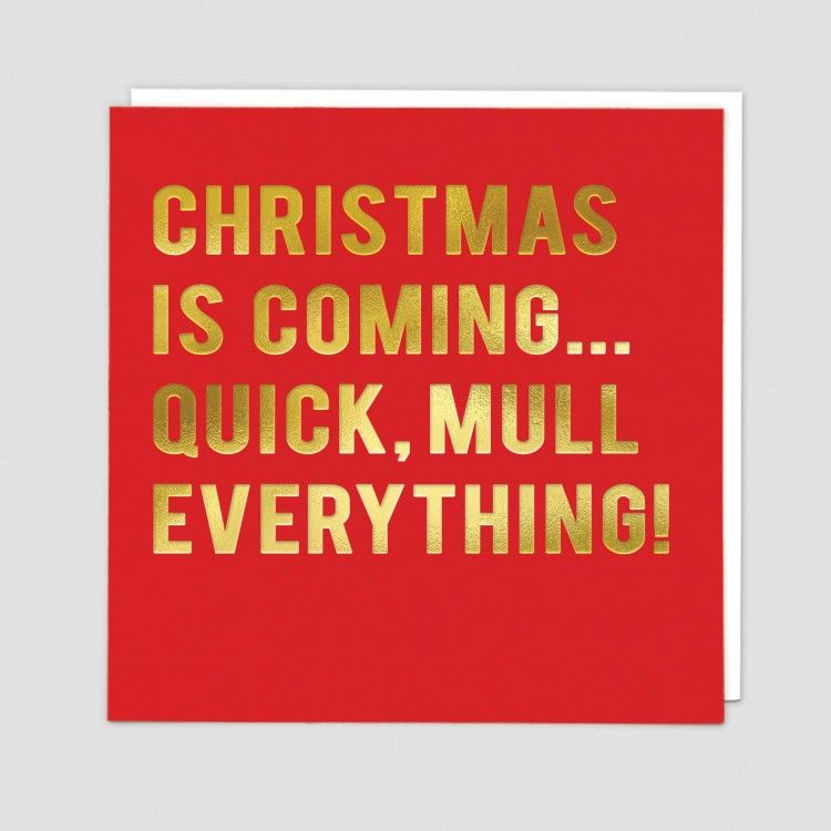 Funny Mulled Wine Christmas Card - CHRISTMAS Is COMING Quick MULL Everythin
