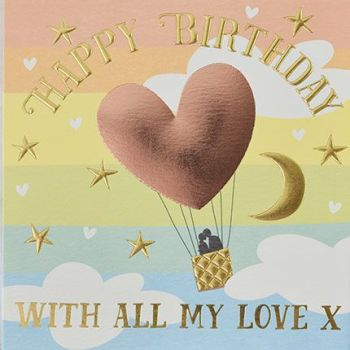 Birthday Card For My Love - HAPPY Birthday WITH All My LOVE - Romantic BIRTHDAY Cards - With LOVE Birthday CARDS - Stunning FOIL BALLOON Birthday CARD