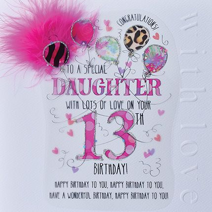 13th Birthday Card For Daughter - WITH Lots Of LOVE On Your 13th - LUXURY B