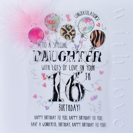 16th Birthday Card For Daughter - WITH Lots Of LOVE On Your 16th - LUXURY B