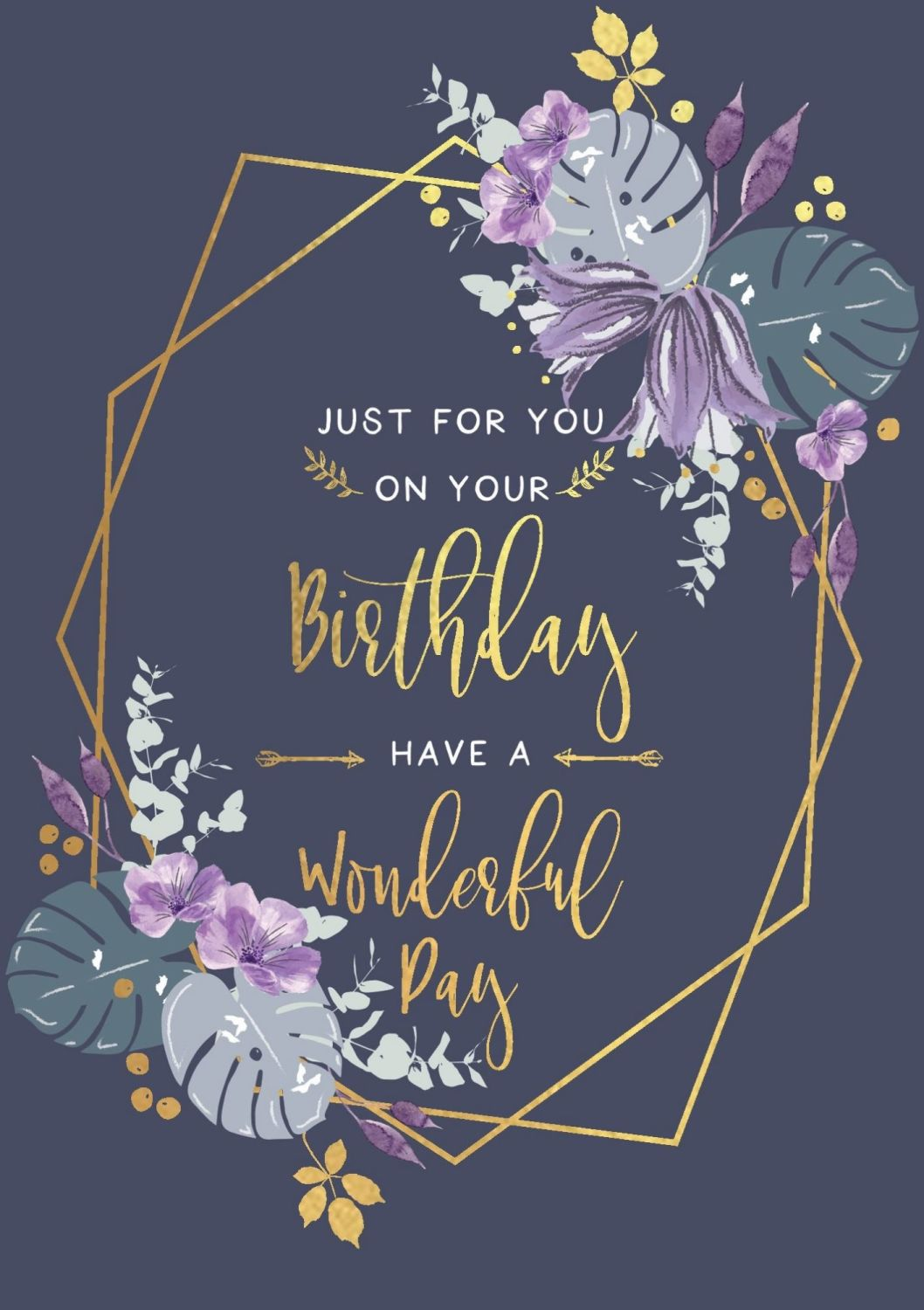 Have A Wonderful Day Birthday Card - JUST For YOU - BIRTHDAY Cards For HER