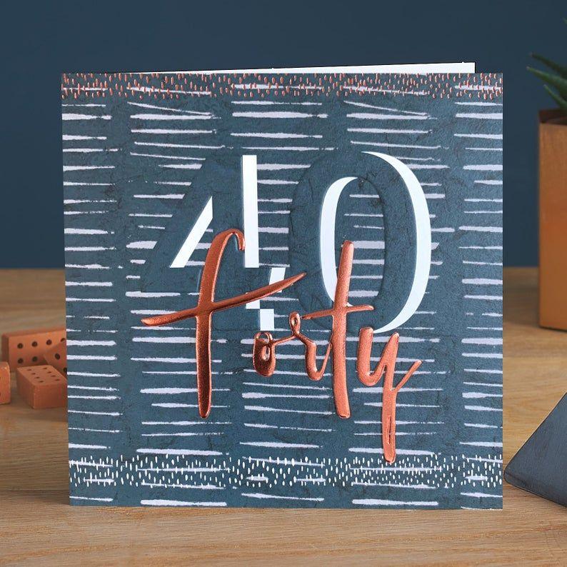 40th Birthday Cards - FORTY - COPPER Foil BIRTHDAY Card - 40th Birthday CAR