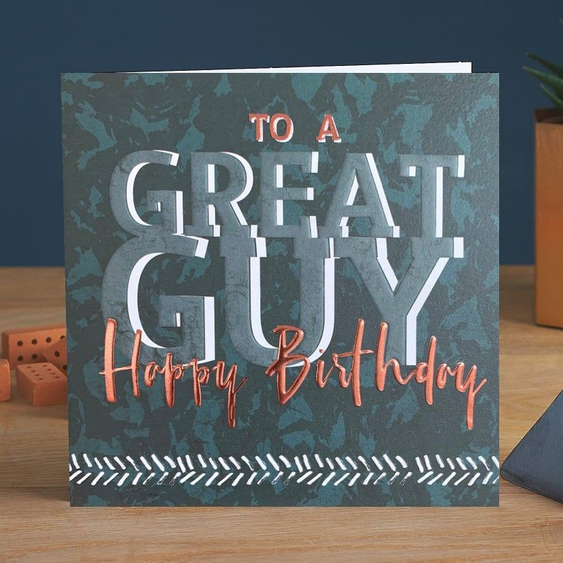Male Birthday Card - To A GREAT Guy - Male BIRTHDAY Cards - Happy BIRTHDAY