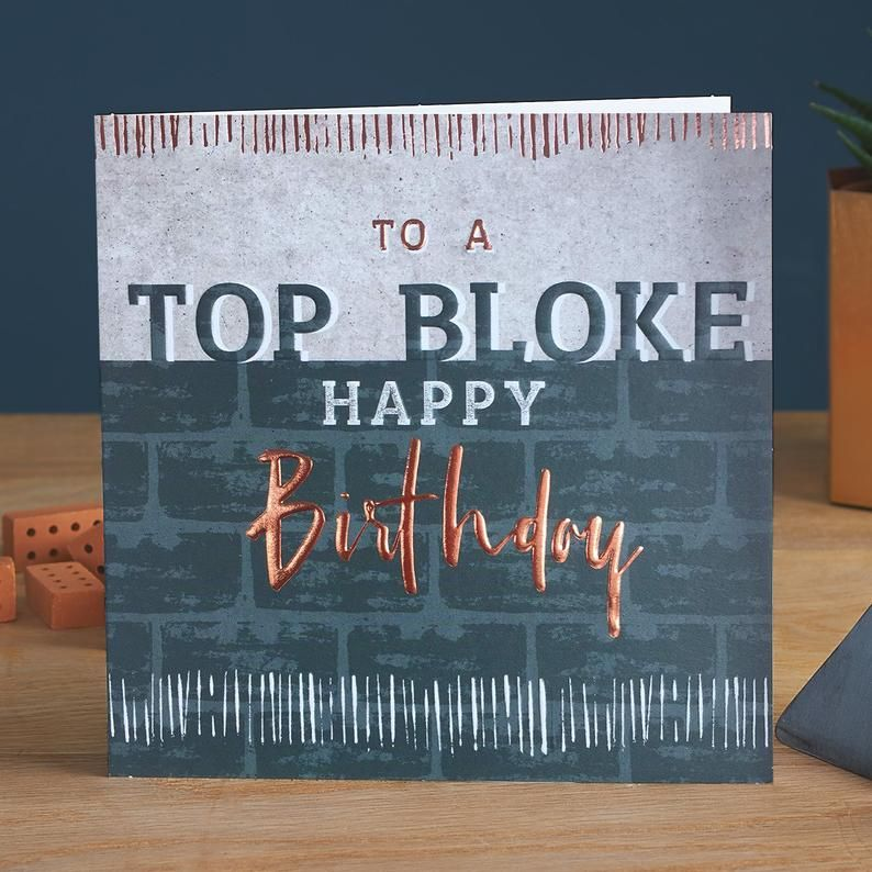 Top Bloke Birthday Card - To A TOP BLOKE - Copper FOIL Birthday CARD - Birt