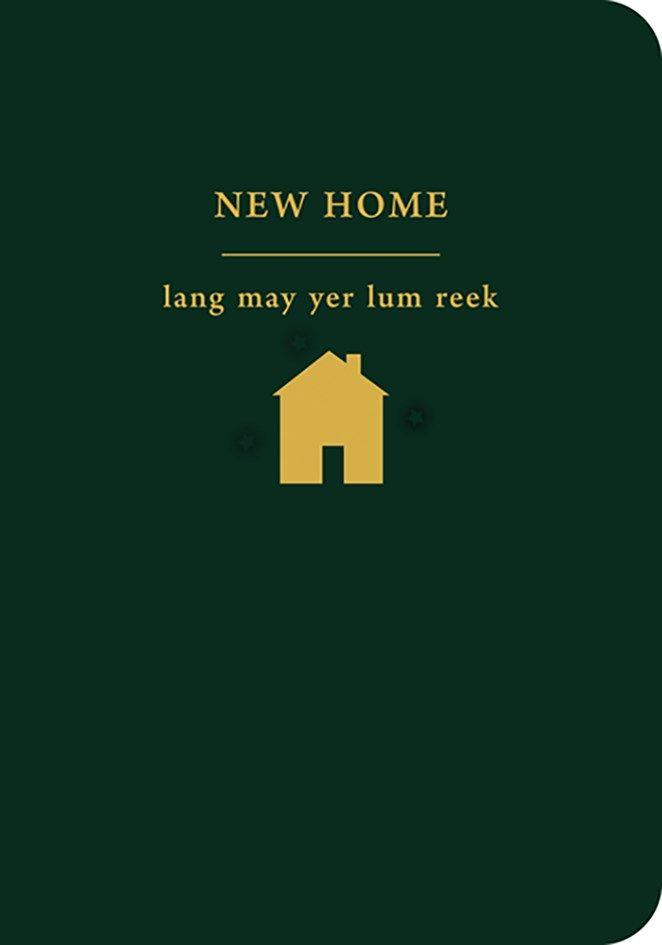 Scottish Greeting Cards - NEW Home - LANG MAY YER LUM REEK - Stylish NEW Ho