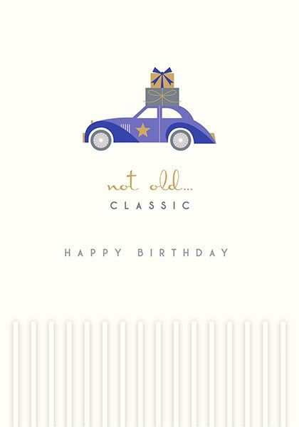 Classic Car Birthday Cards - NOT Old CLASSIC - BIRTHDAY Cards For HIM - Car