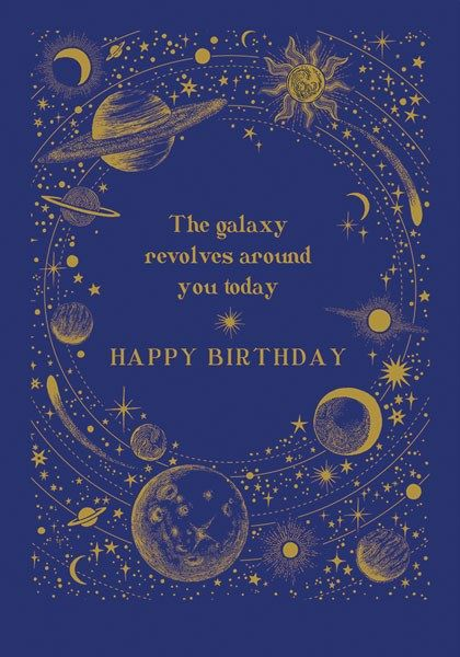 Galaxy Birthday Cards - The GALAXY Revolves AROUND You TODAY - Space BIRTHD