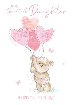 To The Sweetest Daughter Birthday Card - CHILDRENS Birthday CARDS - Birthday CARDS For DAUGHTER - CUTE Teddy WITH BALLOONS Card - DAUGHTER Birthday