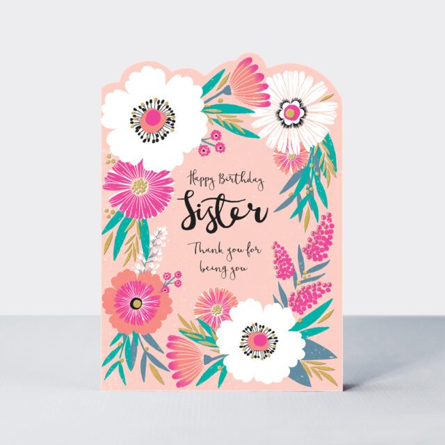 Happy Birthday Sister Card - THANK You For BEING You - PRETTY Birthday CARD