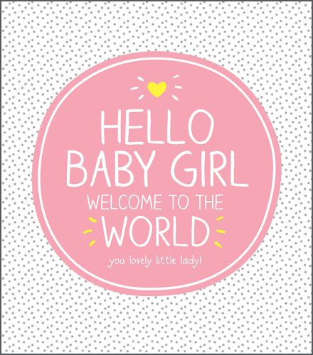 Lovely Little Lady New Baby Card - HELLO Baby GIRL Welcome To The WORLD - N