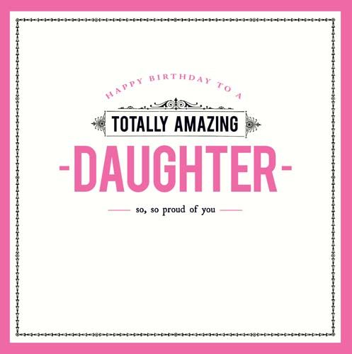 Amazing Daughter Birthday Card - SO So PROUD Of YOU - Daughter BIRTHDAY Car