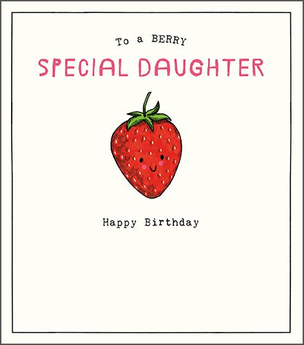 Special Daughter Birthday Card - TO A Berry SPECIAL Daughter - Funny Daught