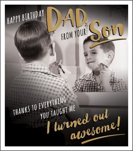 Dad Birthday Cards - FROM Son To DAD Birthday CARDS - I Turned OUT Awesome