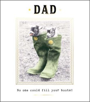 Birthday Cards For Dad - NO One COULD Fill YOUR Boots - Funny BIRTHDAY Cards FOR Dad - DAD Birthday CARDS - Funny DAD Birthday CARDS