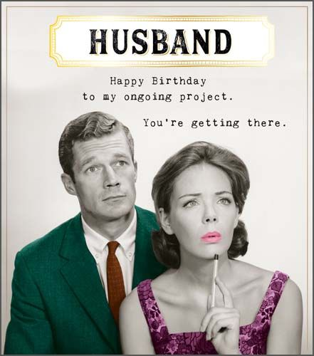 Funny Husband Birthday Card - HAPPY Birthday To MY Ongoing PROJECT - Age BI