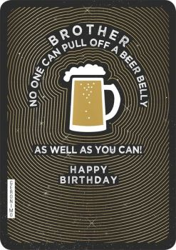 Beer Belly Brother Birthday Card - NO One CAN PULL Off A BEER Belly - FUNNY Brother BIRTHDAY Cards - Birthday CARDS For BROTHER - Beer BIRTHDAY Cards