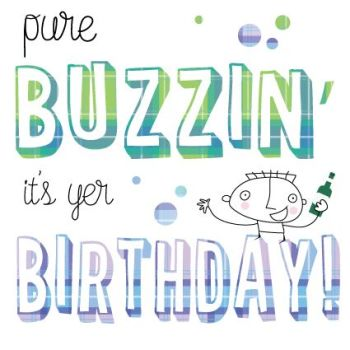 Birthday Cards For Him - Pure Buzzin' It's YER BIRTHDAY - Drinking BIRTHDAY Cards - Scottish BIRTHDAY Cards - FUNNY Birthday CARDS For MALE