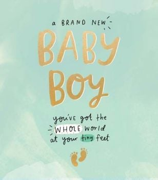 A Brand New Baby Boy - NEW Baby BOY Cards - YOU'VE Got The WHOLE WORLD At Your TINY FEET - Newborn BABY Boy CARDS  - Baby BOY Cards