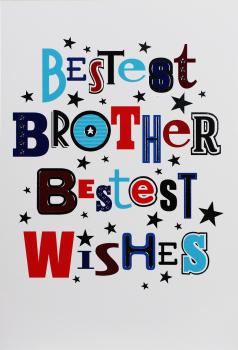 Best Brother Birthday Cards - BESTEST Brother BESTEST Wishes - BIRTHDAY Cards For BROTHER - COLOURFUL & Fun BIRTHDAY Card FOR Brother