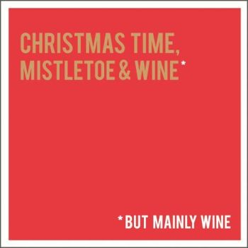Funny Wine Christmas Card - MISTLETOE & Wine BUT Mainly WINE - Funny ALCOHOL Christmas CARDS - Fun WINE Xmas CARD For FRIEND