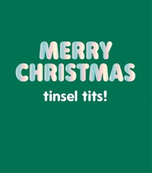Tinsel Tits Card - MERRY Christmas Tinsel TITS - FUNNY Christmas CARDS - Cheeky CHRISTMAS Cards - RUDE - Funny CHRISTMAS Card For HER