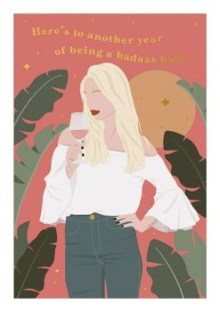 Badass Birthday Cards For Her - HERE'S To ANOTHER Year Of Being A BADASS BABE - FUN Birthday CARD For FRIEND - Bestie - Daughter - GIRLFRIEND