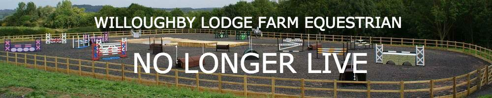 Willoughby Lodge Equestrian - No longer live