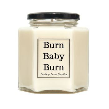 Burn Baby Burn Scented Candle