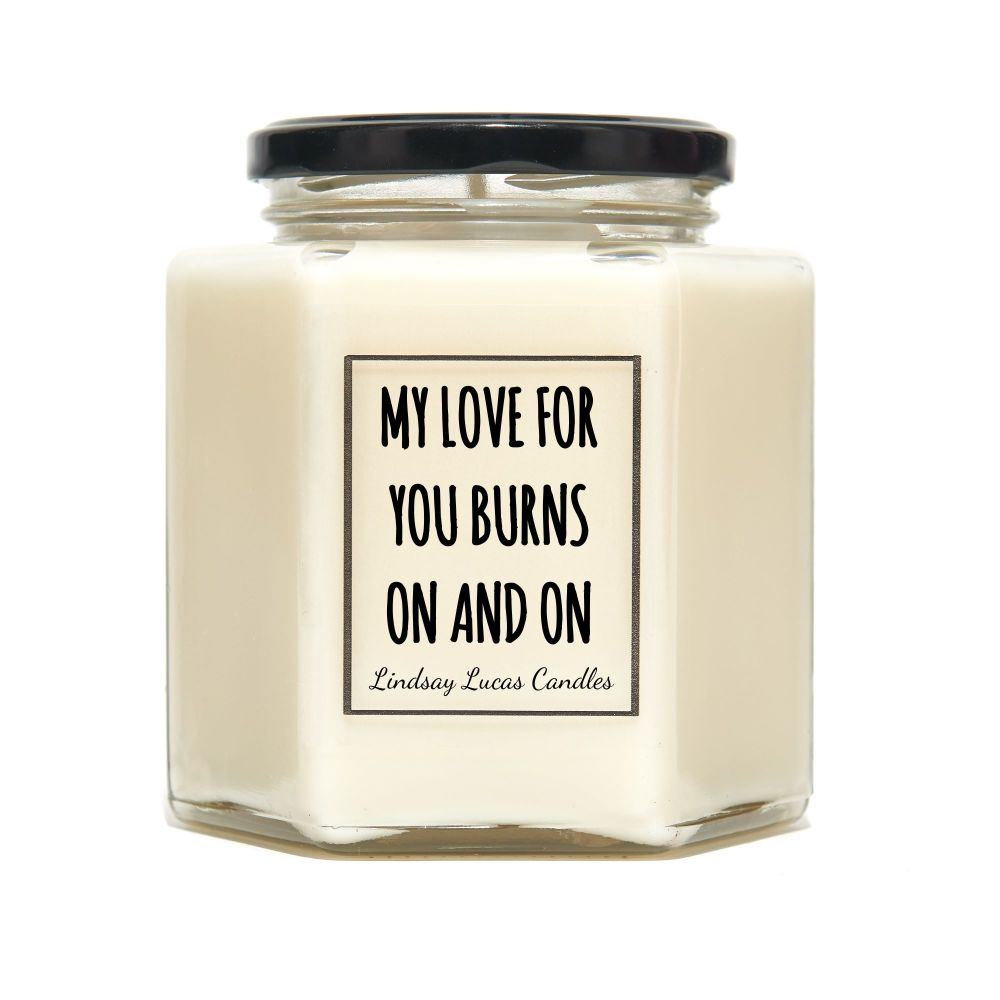 My Love For You Burns On And On