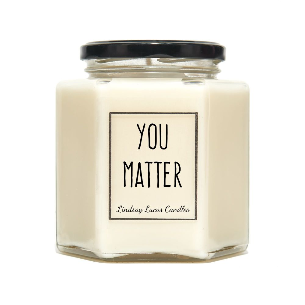 You Matter Scented Candle
